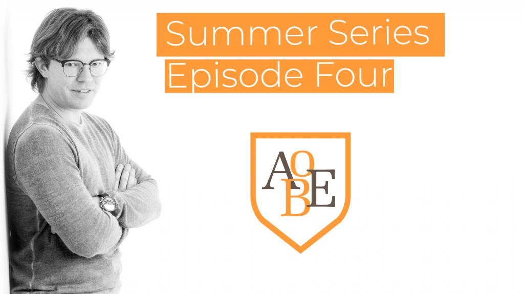 AOBE 2019 summer series ep 4